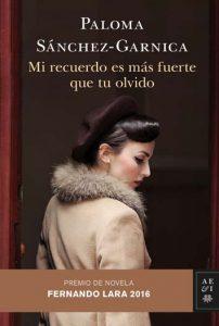 portada_mi-recuerdo-es-mas-fuerte-que-tu-olvido_paloma-sanchez-garnica_201605121344